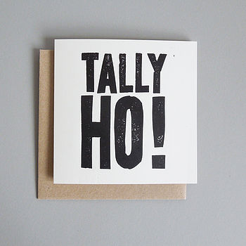 'Tally Ho!' Hand Printed Goodbye Card