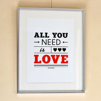 'All You Need Is Love' Typographic Print