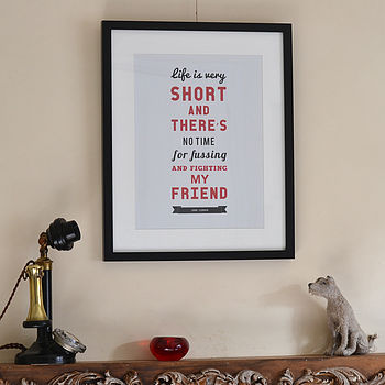 'Life Is Very Short…' Typographic Print