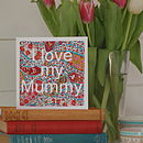 'I Love My Mummy' Handmade Card
