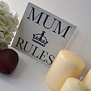 'Mum Rules' Mother's Day Sign