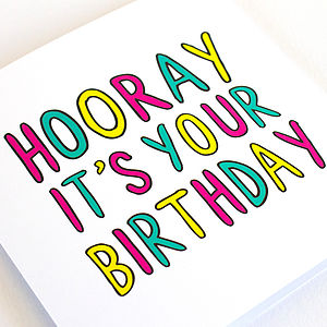 'Hooray It's Your Birthday' Birthday Card