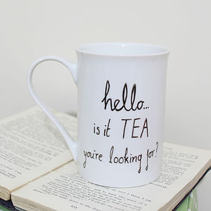 'Hello Is It Tea You're Looking For' Mug - mugs