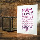 Mum Love You So So Much Card
