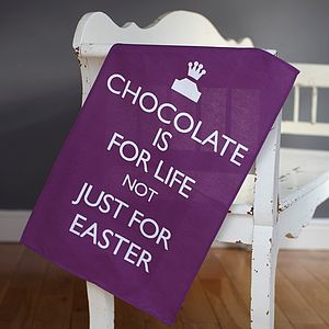 'Chocolate Is For Life' Tea Towel - easter home
