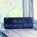 Pottering Shed Sign For Mum