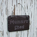 Slate Sign for Mummy's Shed