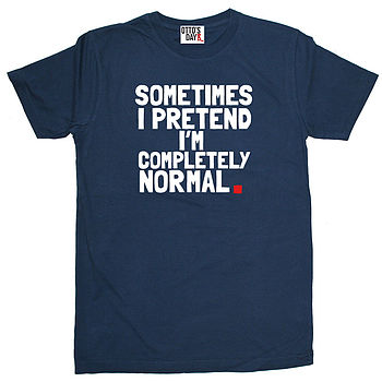 'Sometimes I Pretend' t shirt blue