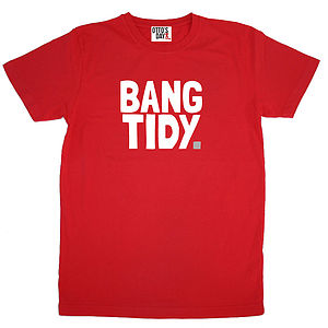 'Bang Tidy' T Shirt