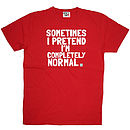 'Sometimes I Pretend' t shirt red