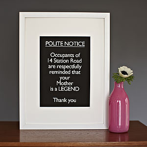 Framed Personalised 'Polite Notice… Legend' - a beautiful home
