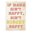 'If Mama Ain't Happy' Tea Towel