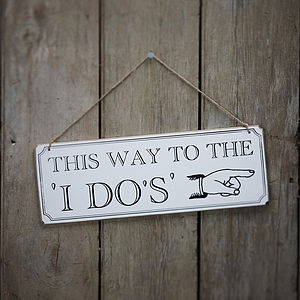 'This Way To The I Do's' Wooden Wedding Sign