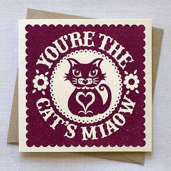 'You're The Cat's Miaow' Card