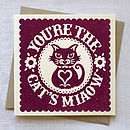 Hand Printed 'You're the Cat's Miaow' Card