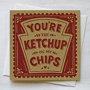 'You're The Ketchup On My Chips' Card - valentine's cards