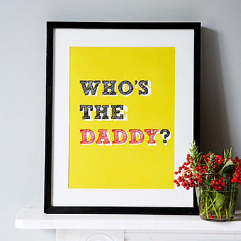 Wise Words 'Who's The Daddy?' Art Print