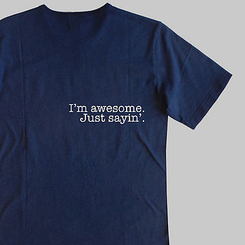 'I'm Awesome' T Shirt