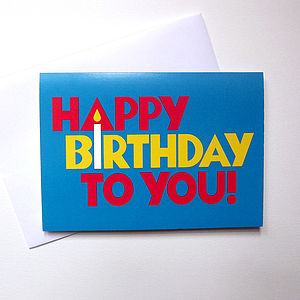 Happy Birthday Card 'Happy Birthday To You' - birthday cards