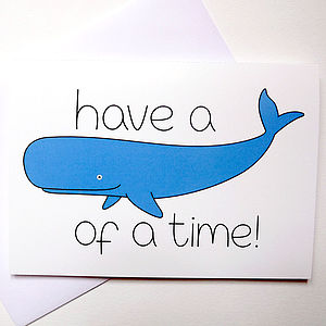 Leaving Card 'Have A Whale Of A Time' - leaving cards