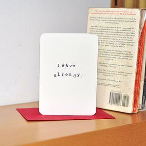 'Leave Already' Card