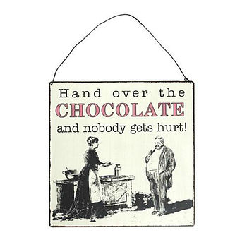 'Hand Over The Chocolate' Metal Sign