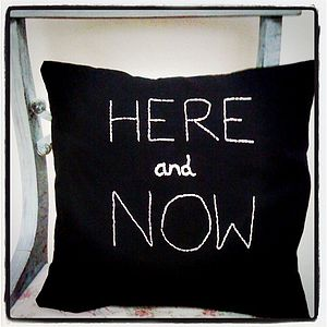 Hand Embroidered 'Here And Now' Cushion - embroidered cushions