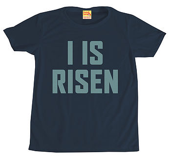 'I Is Risen' T Shirt