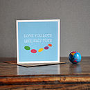 'Love You Lots Like Jelly Tots' Card