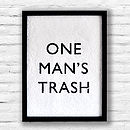 'One Man's Trash' Woodchip Print
