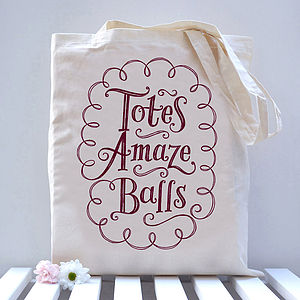 'Totes Amaze Balls' Tote Bag - slogan shoppers