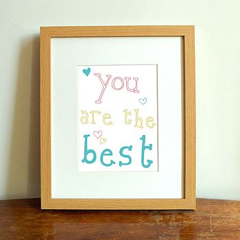 'You Are The Best' Print