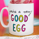 'You're A Very Good Egg' Mug