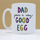 'Dad You're A Very Good Egg' Mug