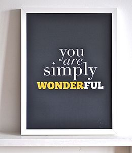 'You Are Simply Wonderful' Print - pictures, prints & paintings