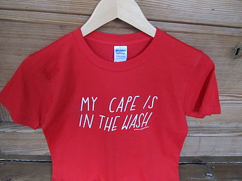 My Cape Is In The Wash ADULT T Shirt