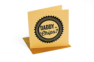 'Daddy Or Chips' Card - cards & wrap