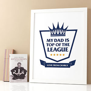 Personalised Top Of The League Dad Print - pictures, prints & paintings