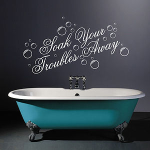 Soak Your Troubles Away Wall Stickers Quotes - wall stickers