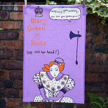 Mary Queen Of Scots Tea Towel