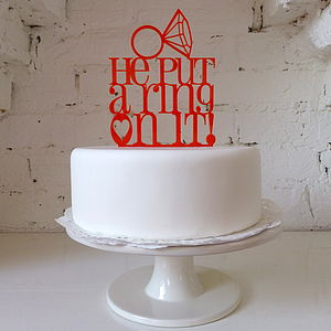 'He Put A Ring On It' Cake Topper - shop by price