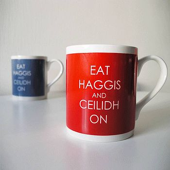 'Eat Haggis And Ceilidh On' Mug