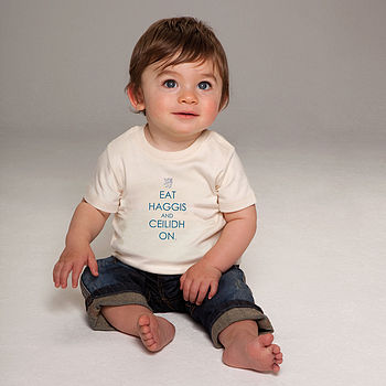 'Eat Haggis And Ceilidh On' Organic Baby Tee