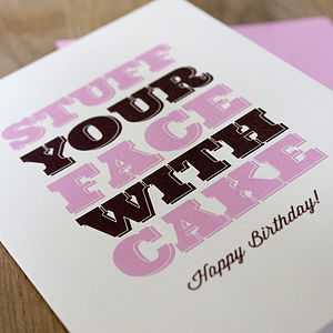 'Stuff Your Face With Cake' Card - birthday cards