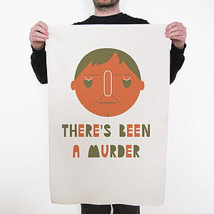 'There's Been A Murder' Tea Towel - kitchen linen