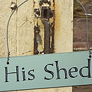 'His Shed' Hand Painted Wooden Sign