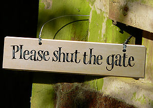 'Please Shut The Gate' Hand Painted Sign