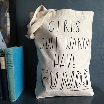 'Girls Just Wanna Have Funds' Tote Bag