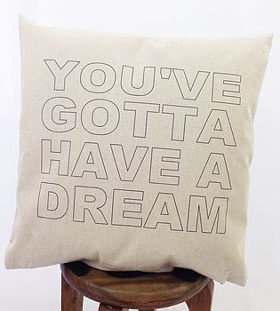 'You've Gotta Have A Dream' Cushion
