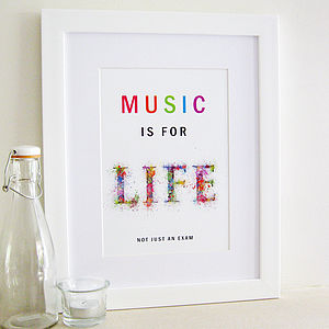 'Music Is For Life' Print